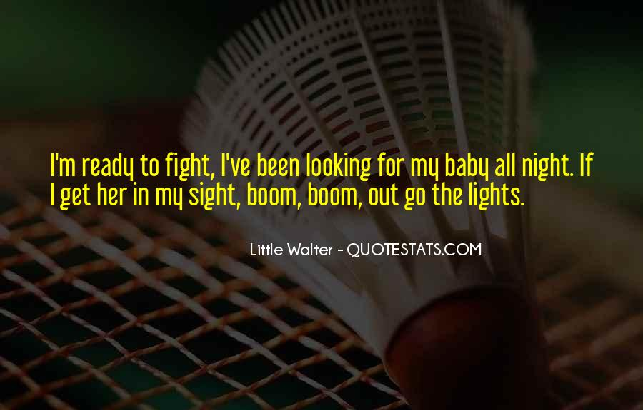 Quotes About Ready To Fight #319745