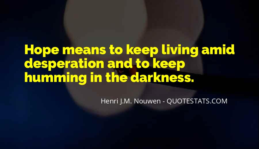Quotes About Hope In Darkness #637976