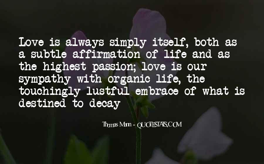 Quotes About Organic Life #1120619