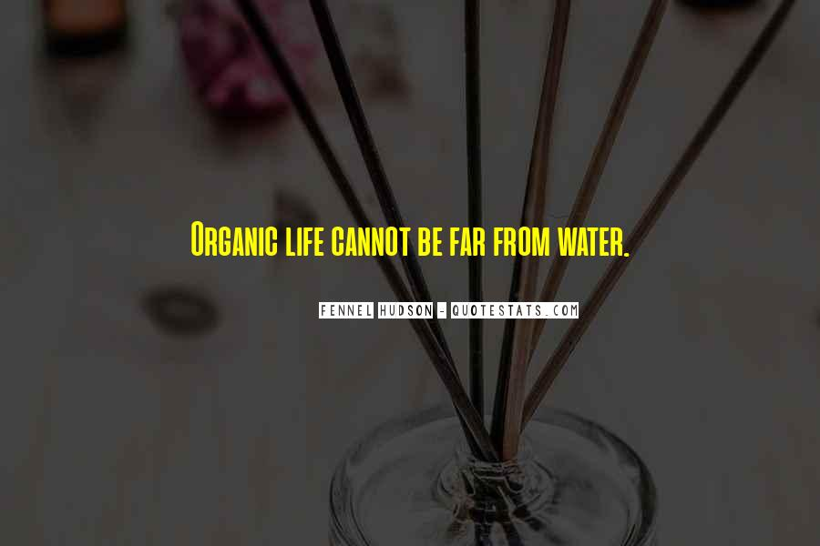 Quotes About Organic Life #1335746