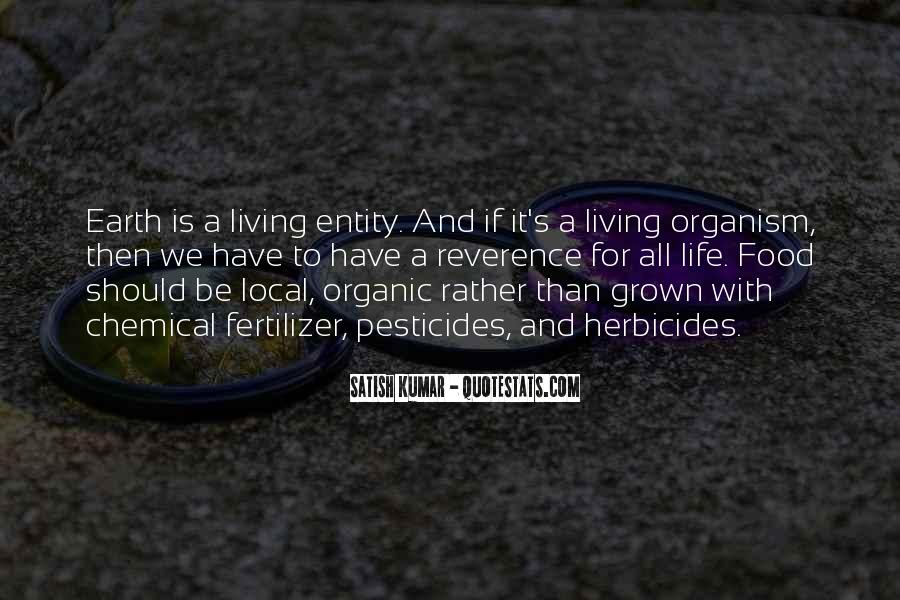 Quotes About Organic Life #1369101