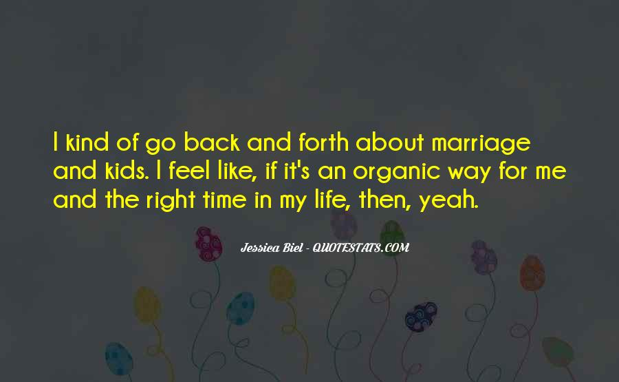 Quotes About Organic Life #1421604