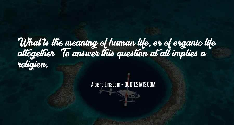 Quotes About Organic Life #1610475