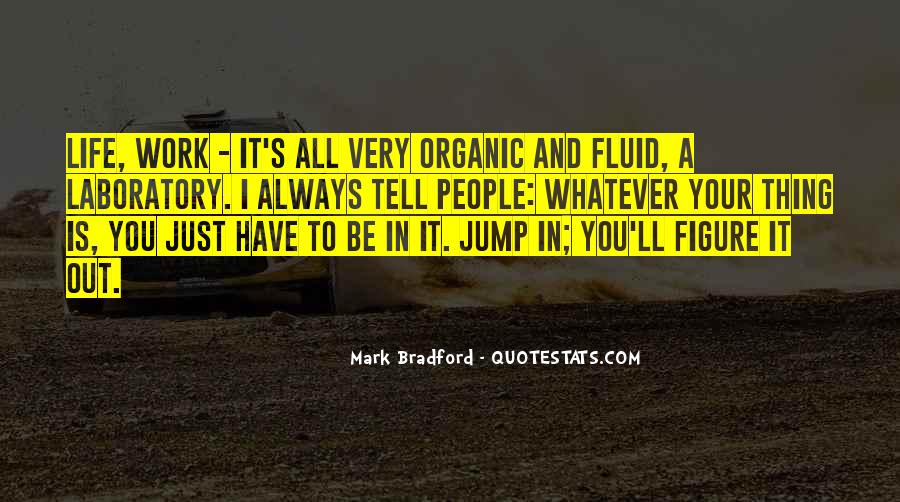 Quotes About Organic Life #1777862