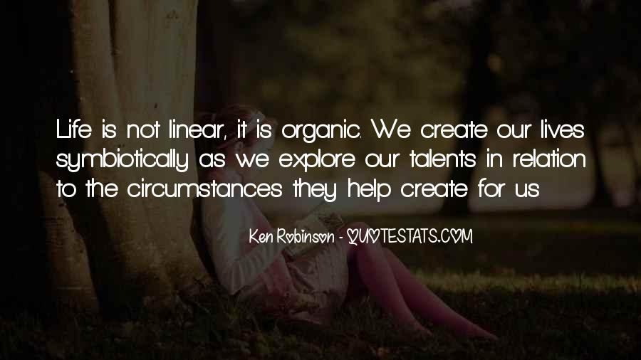 Quotes About Organic Life #1837231