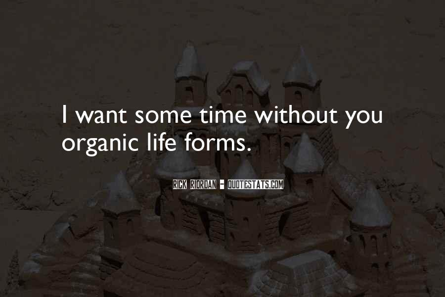 Quotes About Organic Life #611581
