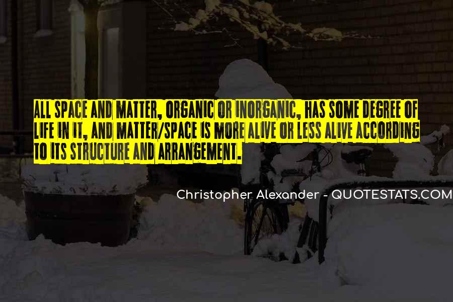 Quotes About Organic Life #701246
