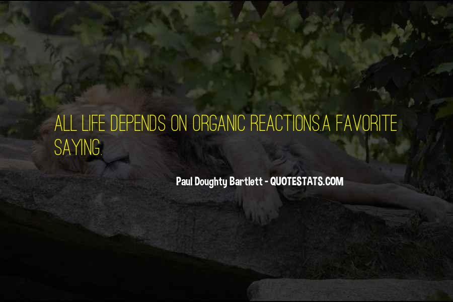 Quotes About Organic Life #905218
