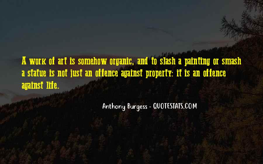 Quotes About Organic Life #922732