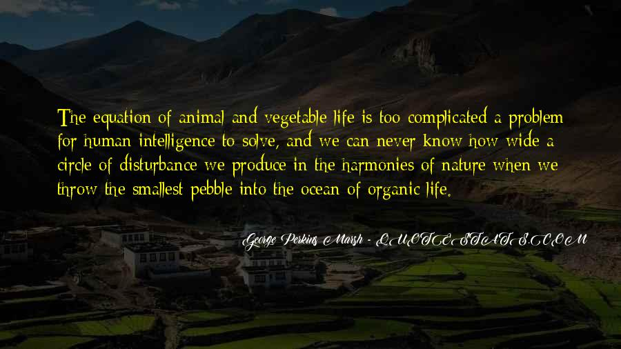 Quotes About Organic Life #949558
