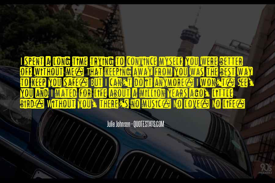 Quotes About A Better Life Without You #1310793