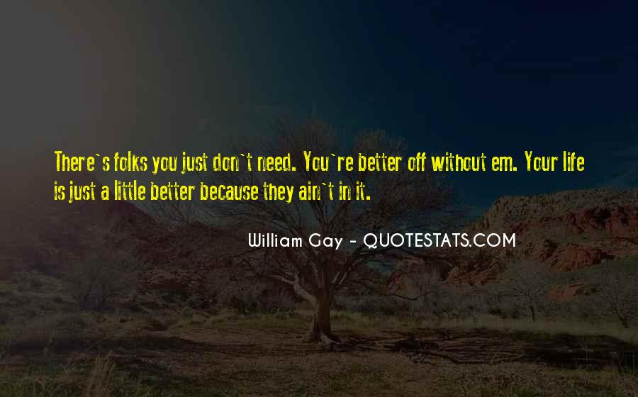 Quotes About A Better Life Without You #464717