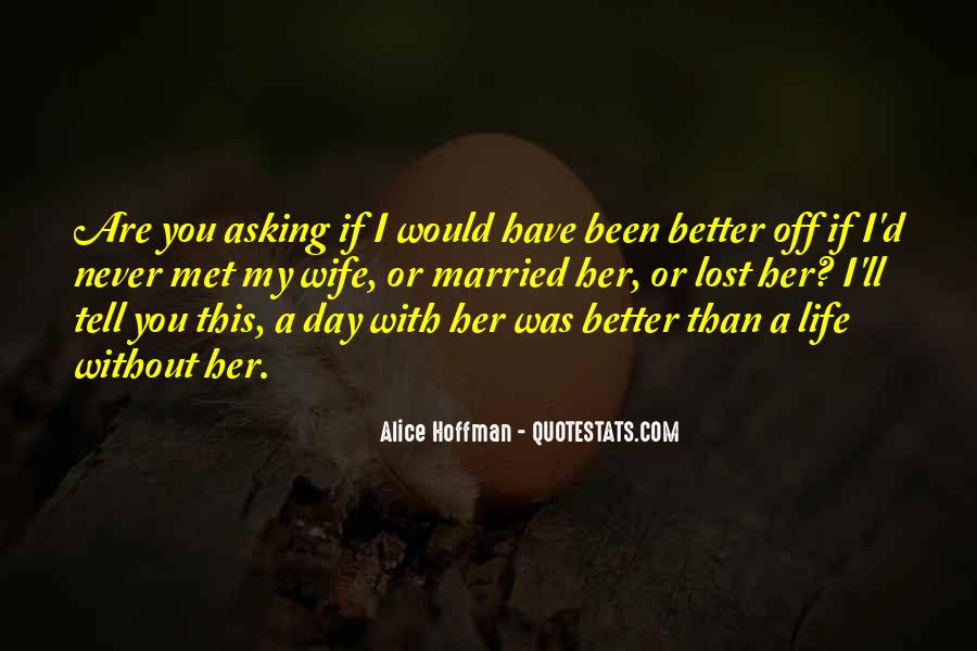 Quotes About A Better Life Without You #760401