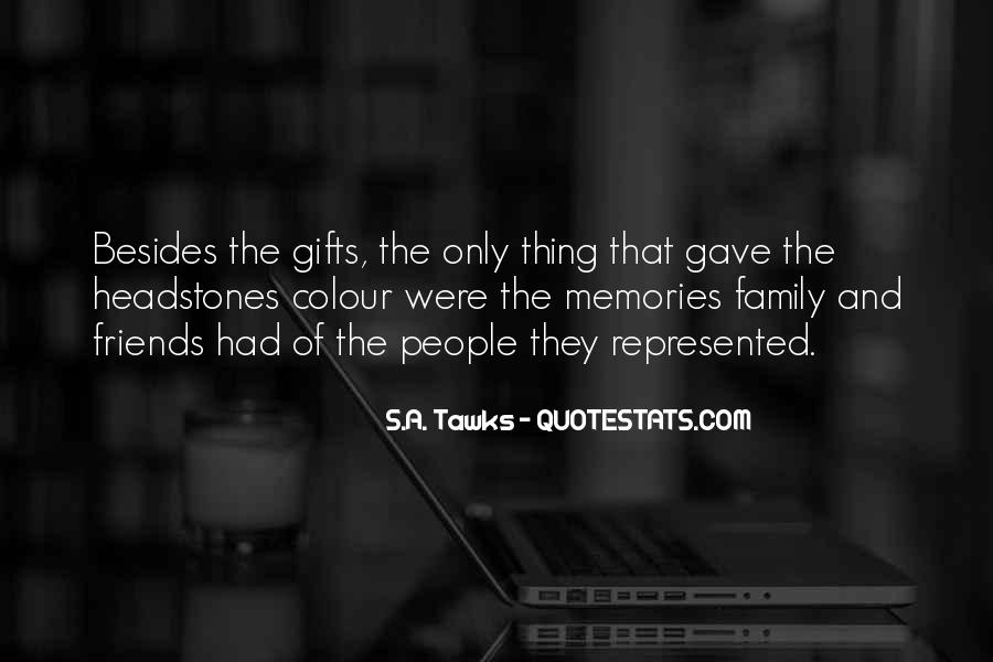 Quotes About Friends Family And Memories #1587458