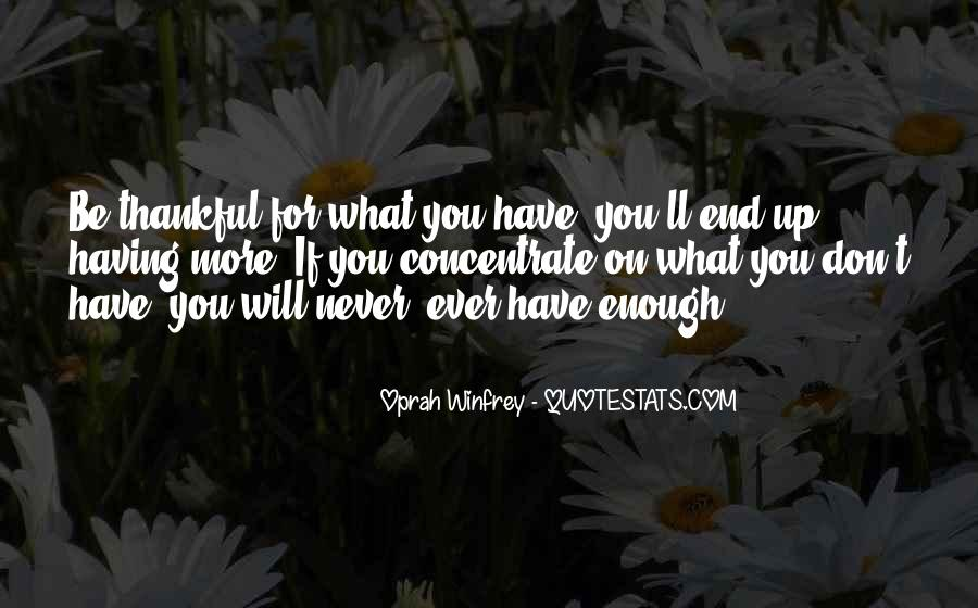 Quotes About Thankful For What You Have #1184273