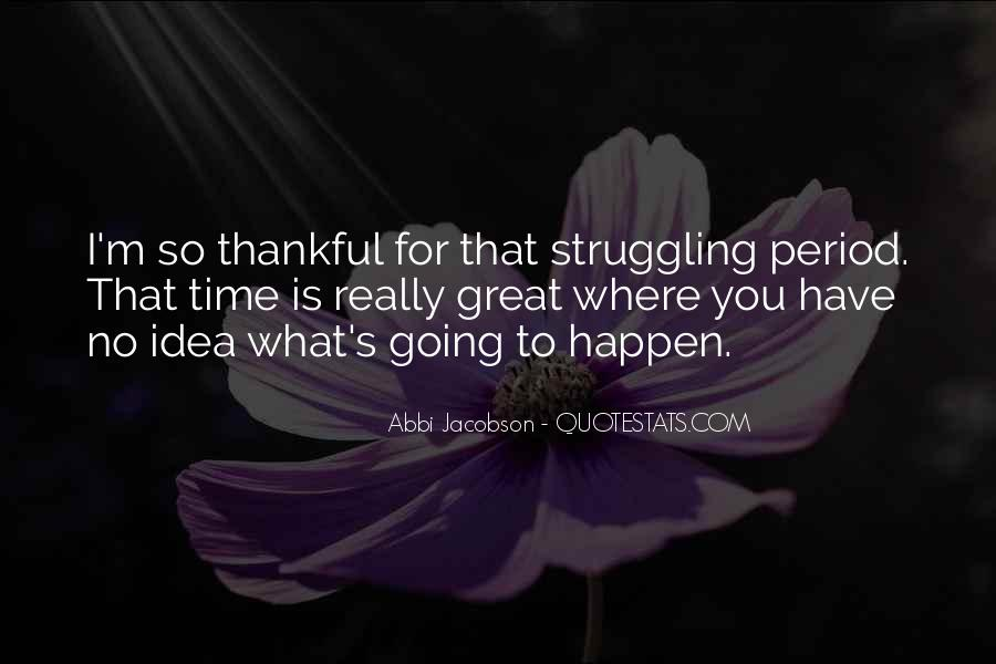 Quotes About Thankful For What You Have #1314813