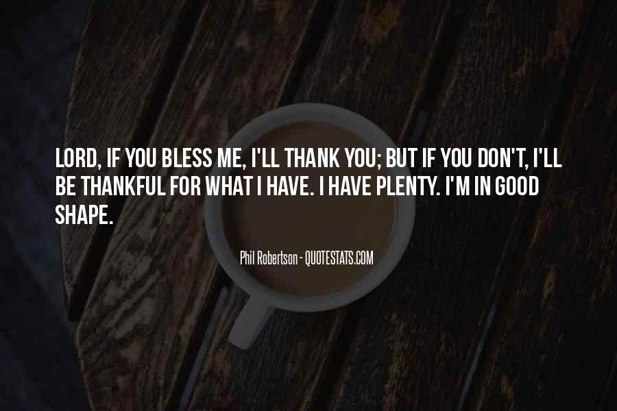Quotes About Thankful For What You Have #152739