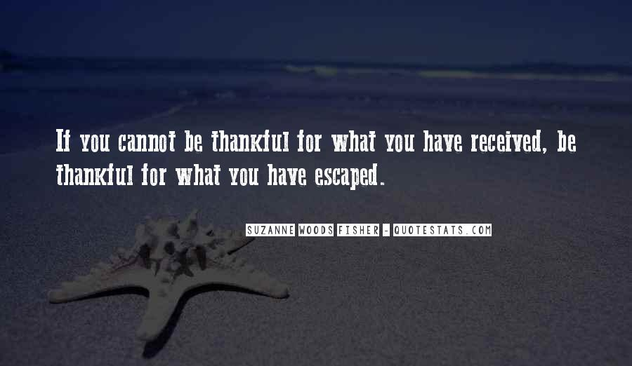 Quotes About Thankful For What You Have #287631