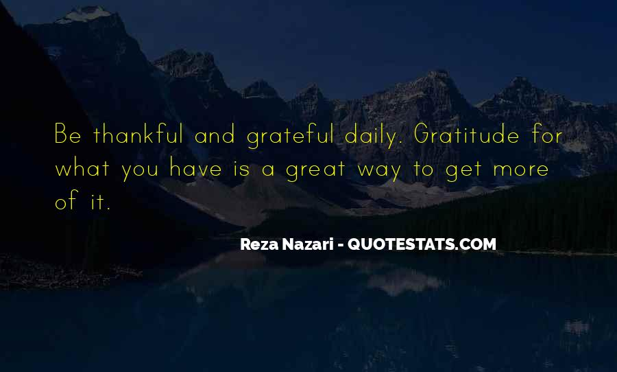 Quotes About Thankful For What You Have #349352