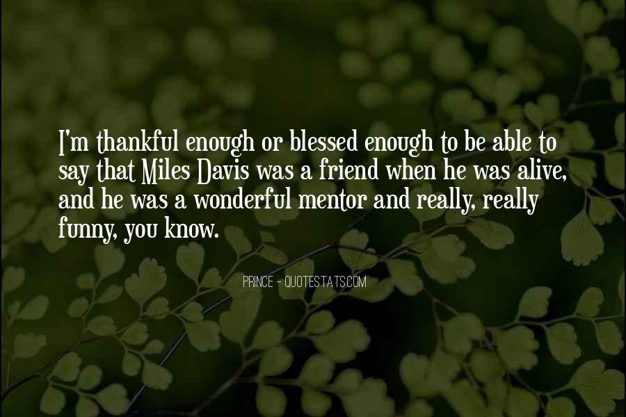 Quotes About Thankful For What You Have #71653