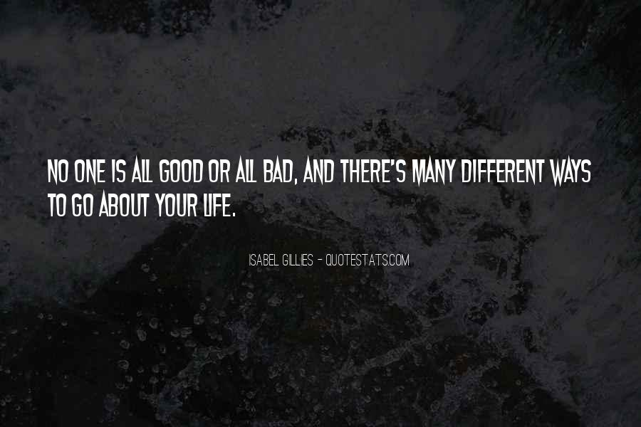 Quotes About Life Good And Bad #184972