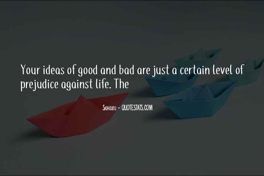 Quotes About Life Good And Bad #347564