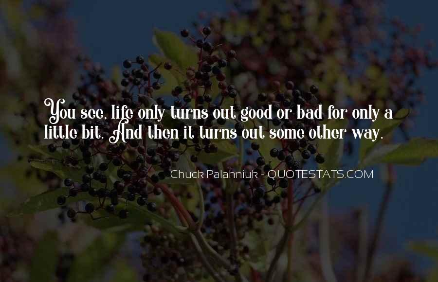Quotes About Life Good And Bad #348838