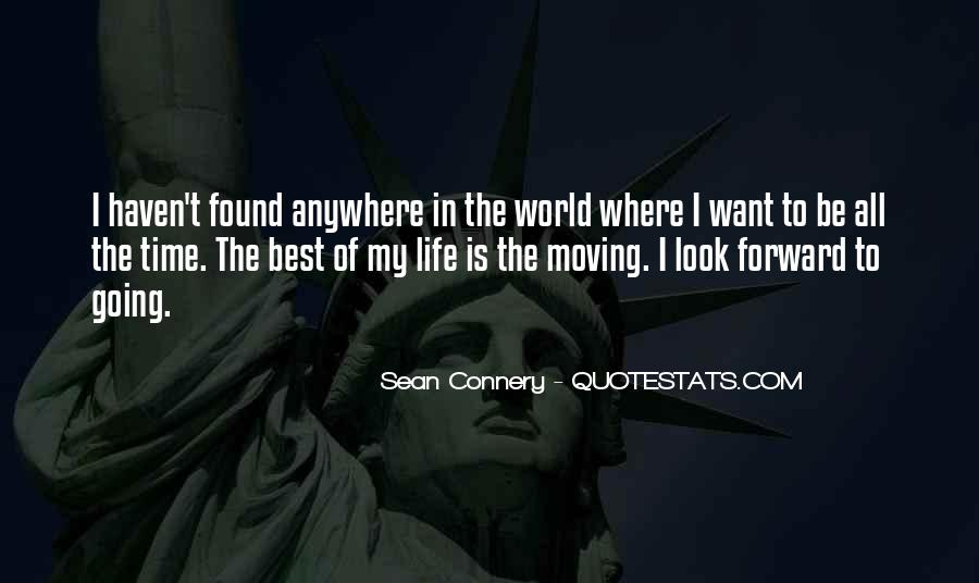 Quotes About Life Going Forward #1200663
