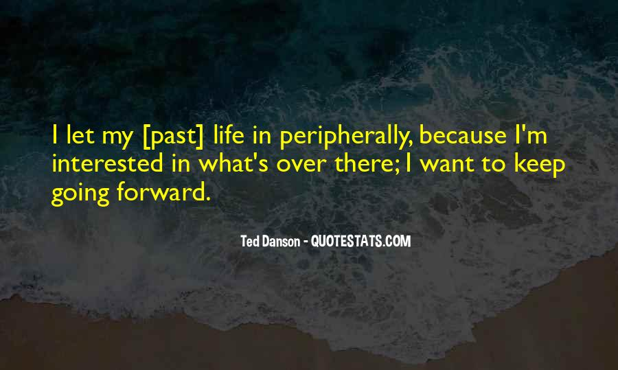 Quotes About Life Going Forward #1439816