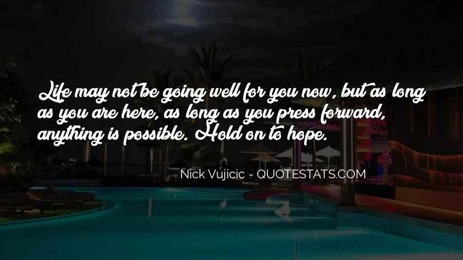 Quotes About Life Going Forward #1501711