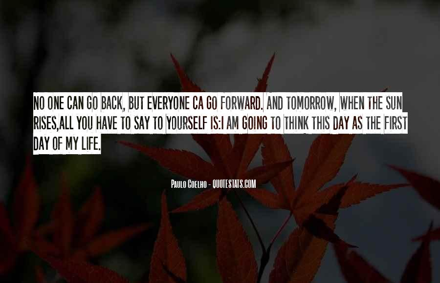 Quotes About Life Going Forward #214011