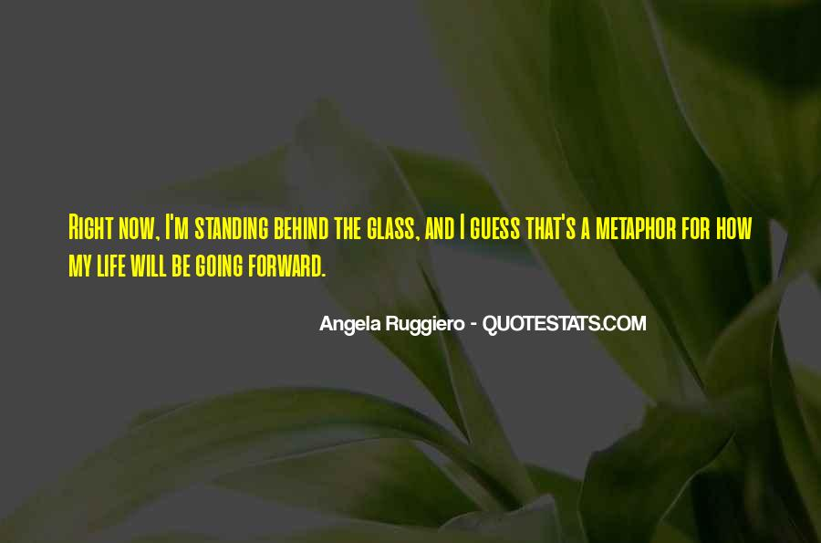 Quotes About Life Going Forward #285970