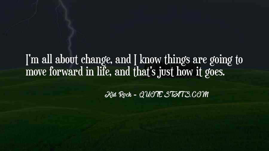 Quotes About Life Going Forward #868089