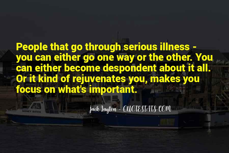 Quotes About Serious Illness #1062559