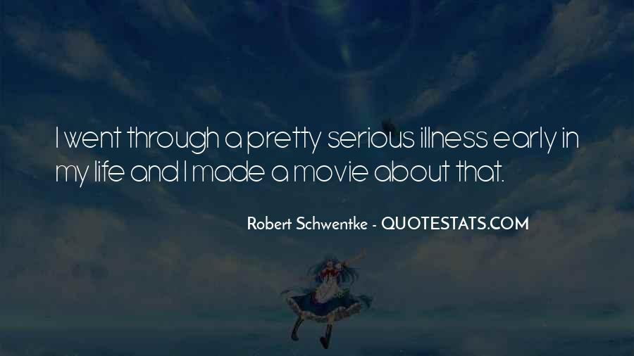 Quotes About Serious Illness #1278972