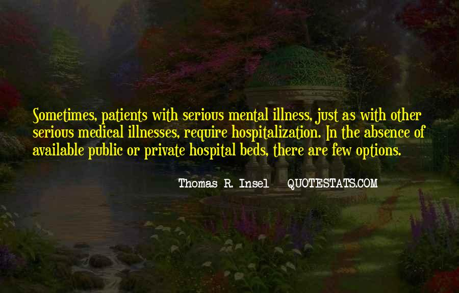 Quotes About Serious Illness #1419989