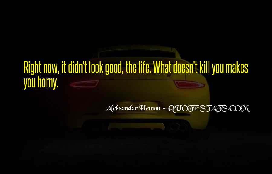 Quotes About What Doesn't Kill You #112471