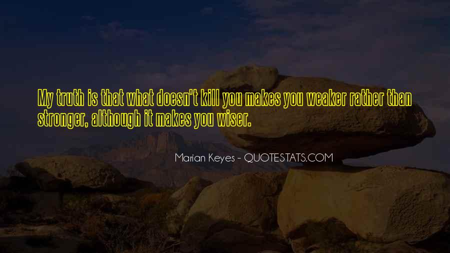 Quotes About What Doesn't Kill You #1592661