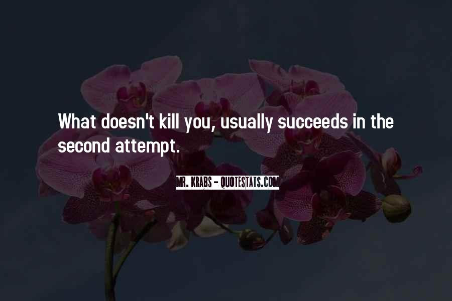 Quotes About What Doesn't Kill You #1800098