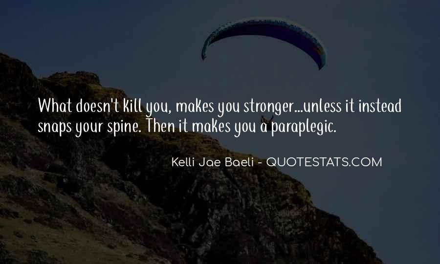Quotes About What Doesn't Kill You #216224