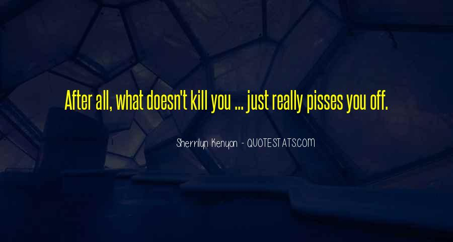 Quotes About What Doesn't Kill You #619423