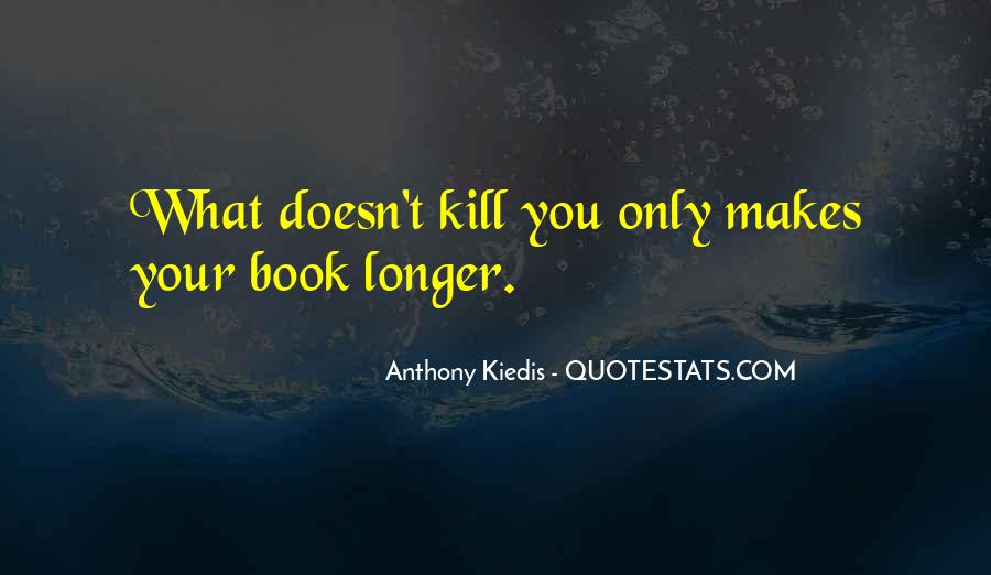 Quotes About What Doesn't Kill You #861317