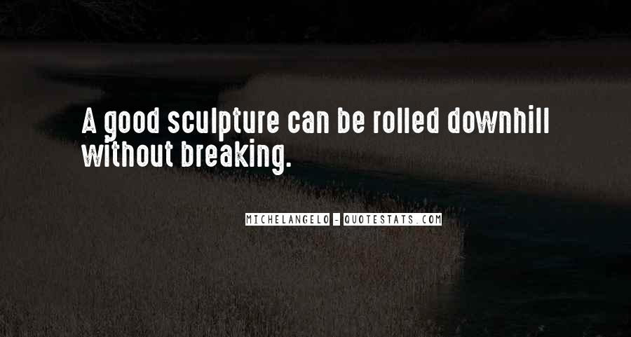 Quotes About Sculpture By Michelangelo #906743