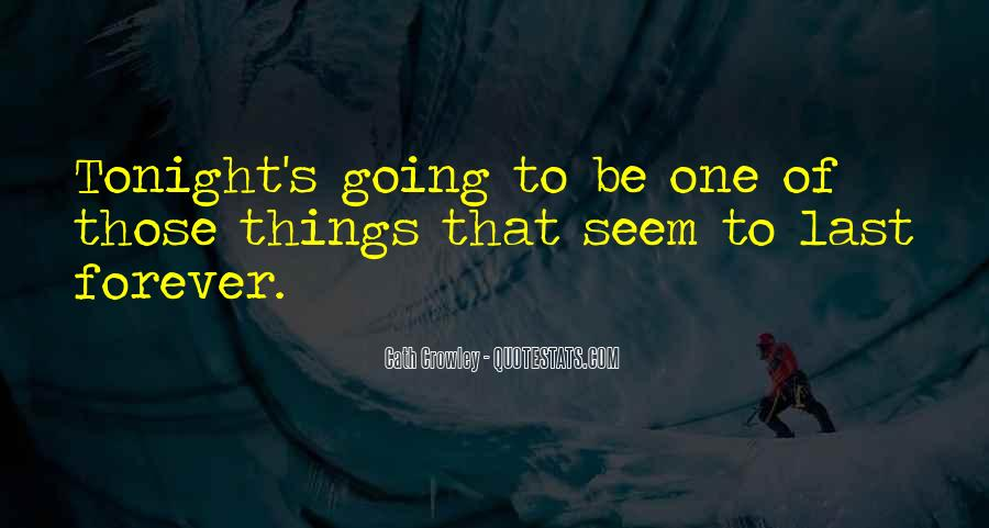 Quotes About Things That Last Forever #1043062