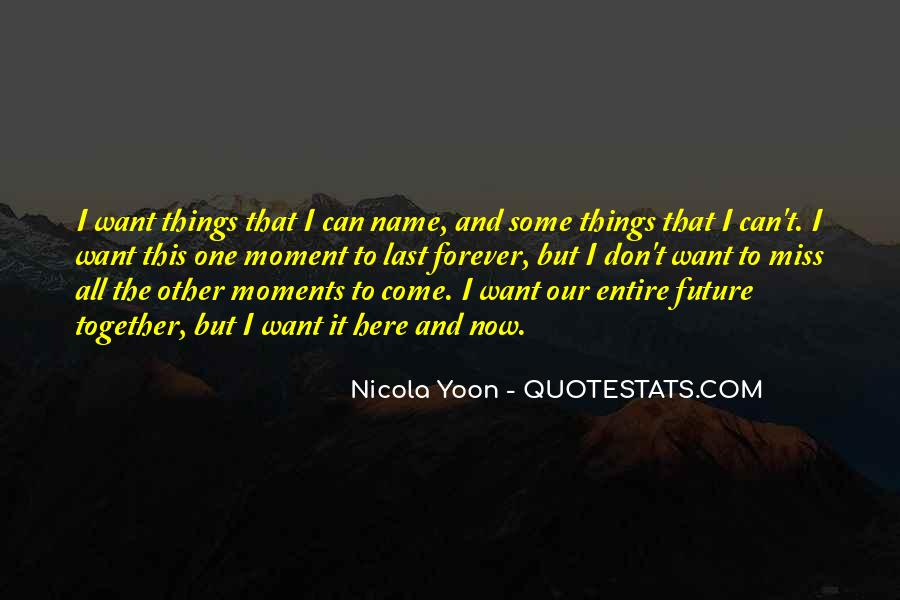 Quotes About Things That Last Forever #1210262
