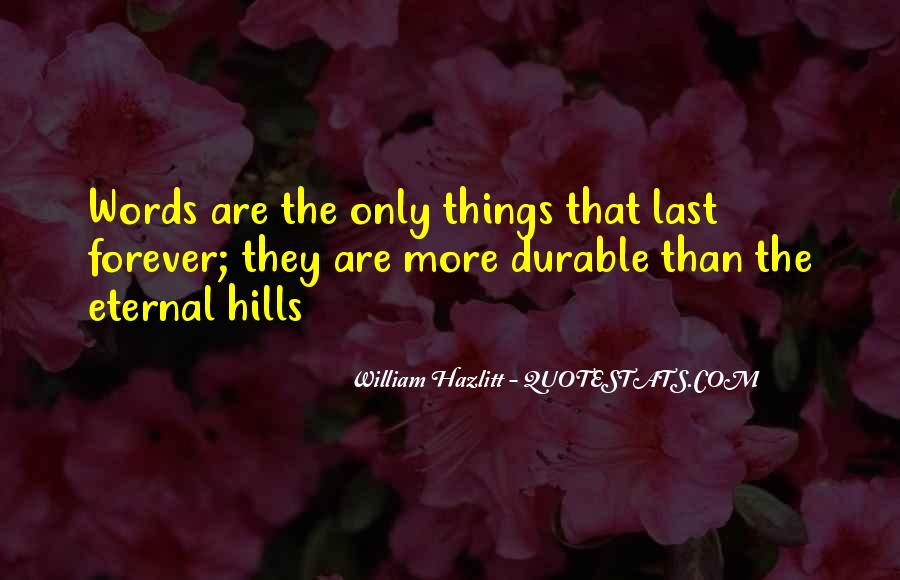 Quotes About Things That Last Forever #1796496