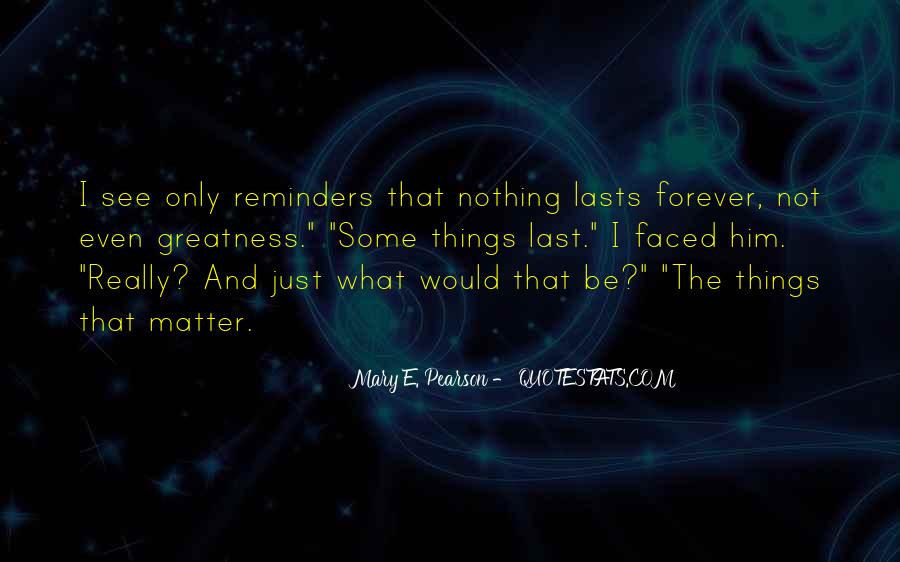 Quotes About Things That Last Forever #201664