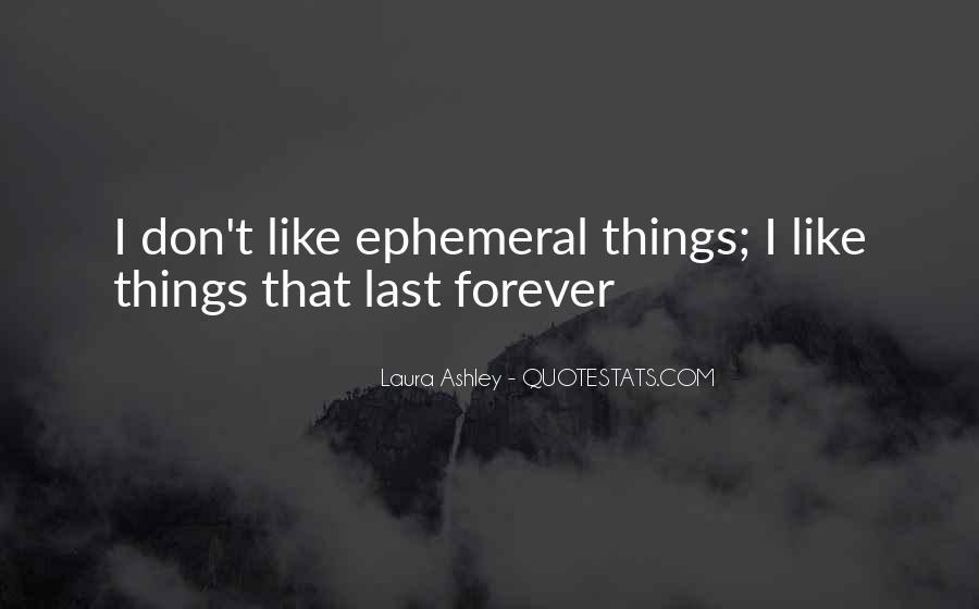 Quotes About Things That Last Forever #348173