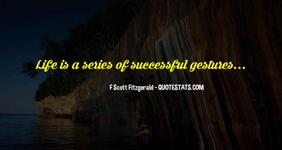 Quotes About Life F Scott Fitzgerald #149732