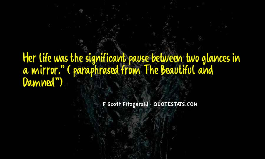 Quotes About Life F Scott Fitzgerald #94738